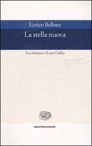 La stella nuova. L'evoluzione e il caso Galilei - Enrico Bellone - copertina