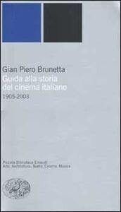 Libro Guida alla storia del cinema italiano (1905-2003) G. Piero Brunetta