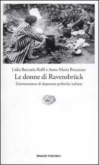 Le donne di Ravensbrück. Testimonianze di deportate politiche italiane