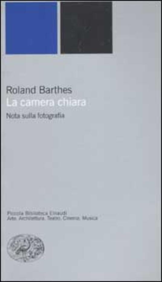 La camera chiara. Nota sulla fotografia - Roland Barthes - copertina