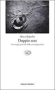 Doppio zero. Una mappa portatile della contemporaneità - Marco Belpoliti - copertina