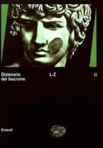 Dizionario del fascismo. Vol. 2: L-Z. - copertina