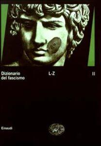Foto Cover di Dizionario del fascismo. Vol. 2: L-Z., Libro di  edito da Einaudi