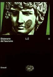 Dizionario del fascismo. Vol. 2: L-Z.