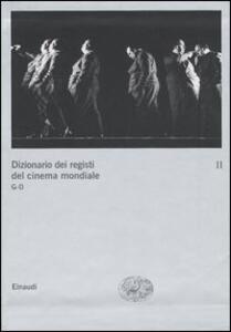 Dizionario dei registi del cinema mondiale. Vol. 2: G-O. - copertina
