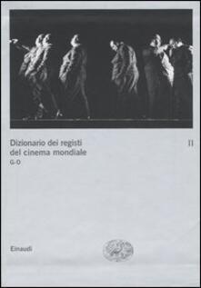 Fondazionesergioperlamusica.it Dizionario dei registi del cinema mondiale. Vol. 2: G-O. Image