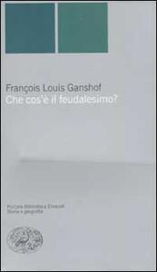 Che cos'è il feudalesimo? - François L. Ganshof - copertina