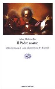 Il Padre nostro. Dalla preghiera di Gesù alla preghiera dei discepoli - Marc Philonenko - copertina