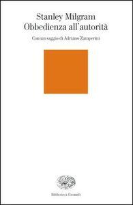 Foto Cover di Obbedienza all'autorità. Uno sguardo sperimentale, Libro di Stanley Milgram, edito da Einaudi