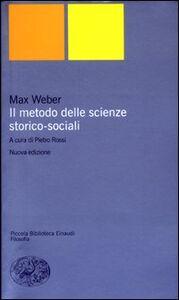 Libro Il metodo delle scienze storico-sociali Max Weber