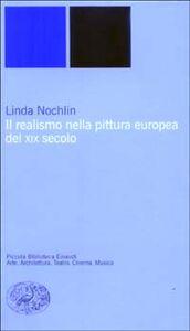 Libro Il realismo nella pittura europea del XIX secolo Linda Nochlin