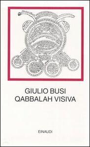 Foto Cover di La Qabbalah visiva, Libro di Giulio Busi, edito da Einaudi