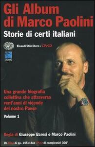 Gli album di Marco Paolini. Storie di certi italiani. Con 2 DVD. Vol. 1 - Marco Paolini - copertina