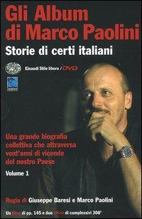 Gli album di Marco Paolini. Storie di certi italiani. Con 2 DVD. Vol. 1