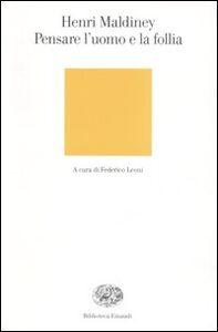 Foto Cover di Pensare l'uomo e la follia, Libro di Henri Maldiney, edito da Einaudi