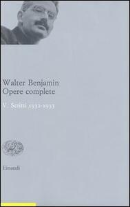 Opere complete. Vol. 5: Scritti 1932-33. - Walter Benjamin - copertina