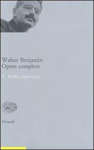 Libro Opere complete. Vol. 5: Scritti 1932-33. Walter Benjamin
