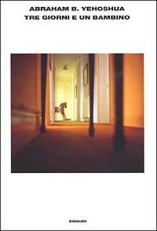 Tre giorni e un bambino - Abraham B. Yehoshua - copertina