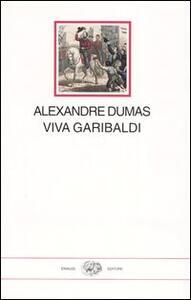 Viva Garibaldi. Un'odissea nel 1860 - Alexandre Dumas - copertina