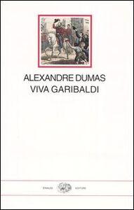 Foto Cover di Viva Garibaldi. Un'odissea nel 1860, Libro di Alexandre Dumas, edito da Einaudi