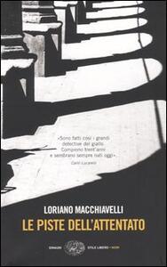 Le piste dell'attentato - Loriano Macchiavelli - copertina