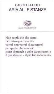 Foto Cover di Aria alle stanze, Libro di Gabriella Leto, edito da Einaudi