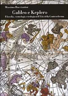 Galileo e Keplero. Filosofia, cosmologia e teologia nellEtà della Controriforma.pdf