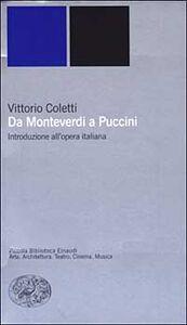 Libro Da Monteverdi a Puccini. Introduzione all'opera italiana Vittorio Coletti