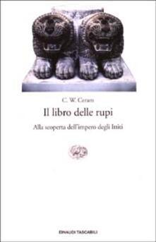 Il libro delle rupi. Alla scoperta dellimpero degli Ittiti.pdf