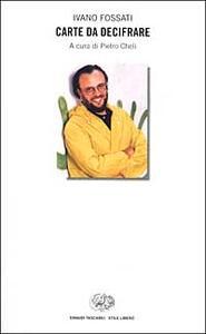 Carte da decifrare - Ivano Fossati,Pietro Cheli - copertina
