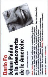 Foto Cover di Johan Padan a la descoverta de le Americhe. Con videocassetta, Libro di Dario Fo, edito da Einaudi