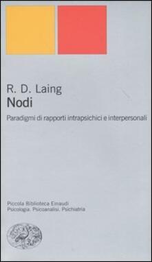 Nodi. Paradigmi di rapporti intrapsichici e interpersonali - Ronald D. Laing - copertina