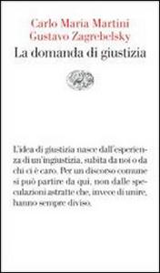 Libro La domanda di giustizia Carlo Maria Martini , Gustavo Zagrebelsky