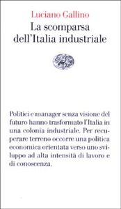 Foto Cover di La scomparsa dell'Italia industriale, Libro di Luciano Gallino, edito da Einaudi