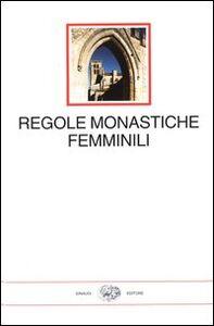 Foto Cover di Regole monastiche femminili, Libro di  edito da Einaudi