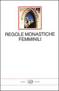 Libro Regole monastiche femminili