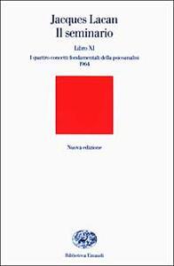 Il seminario. Libro XI. I quattro concetti fondamentali della psicoanalisi (1964) - Jacques Lacan - copertina