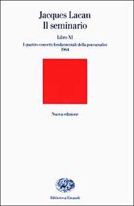 Foto Cover di Il seminario. Libro XI. I quattro concetti fondamentali della psicoanalisi (1964), Libro di Jacques Lacan, edito da Einaudi