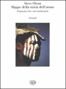 Foto Cover di Mappe della storia dell'uomo. Il passato che è nei nostri geni, Libro di Steve Olson, edito da Einaudi