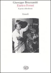 Foto Cover di Enrico Fermi. Il genio obbediente, Libro di Giuseppe Bruzzaniti, edito da Einaudi