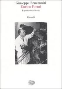 Libro Enrico Fermi. Il genio obbediente Giuseppe Bruzzaniti
