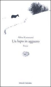 Libro Un lupo in agguato Abbas Kiarostami
