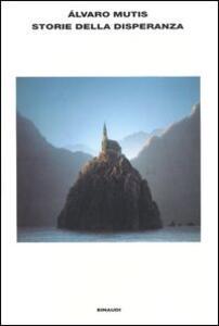 Storie della disperanza - Álvaro Mutis - copertina