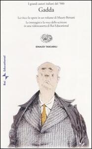 Carlo Emilio Gadda. Con videocassetta - Mauro Bersani - copertina