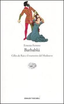 Rallydeicolliscaligeri.it Barbablù. Gilles de Rais e il tramonto del Medioevo Image