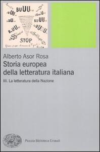 Storia europea della letteratura italiana. Vol. 3: La letteratura della Nazione. - Alberto Asor Rosa - copertina