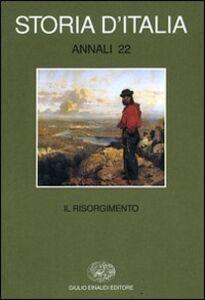 Foto Cover di Storia d'Italia. Annali. Vol. 22: Il Risorgimento., Libro di  edito da Einaudi