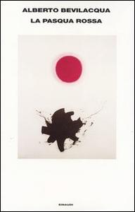 Libro La Pasqua rossa Alberto Bevilacqua