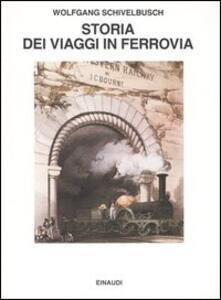 Storia dei viaggi in ferrovia - Wolfgang Schivelbusch - copertina
