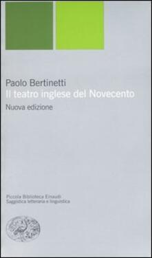 Il teatro inglese del Novecento - Paolo Bertinetti - copertina
